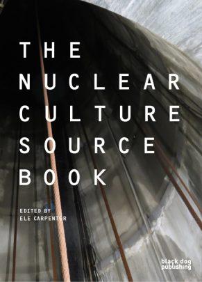 Nuclear Culture Source Book Ele Carpenter